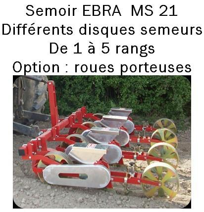 Semoir EBRA MS 21