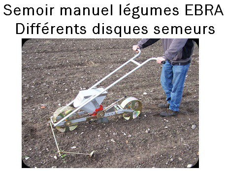 EBRA Semoir manuel légumes